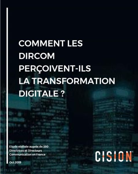 Cision - comment les Dircom percoivent-ils la transformation digitale