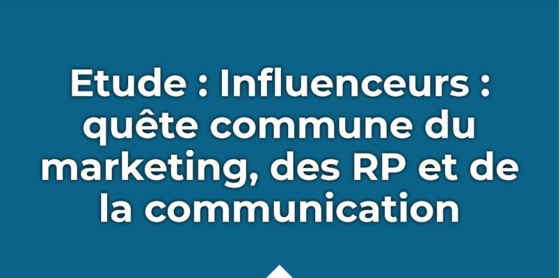 Cision - influenceurs - quête commune du marketing communication et RP