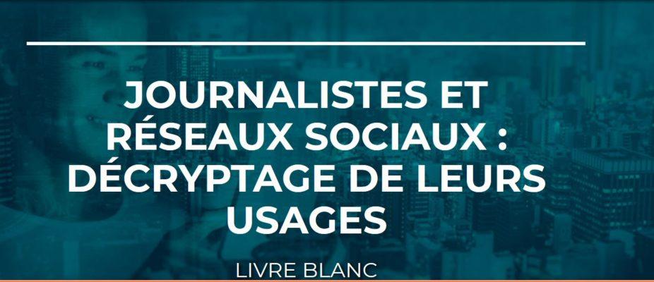 Cision - journalistes et réseaux sociaux - décryptages de leurs usages - 2015